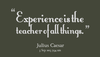 experience-is-the-teacher-of-all-things